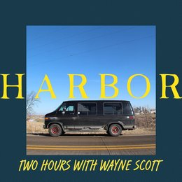 Two Hours with Wayne Scott — Harbor.
