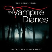 The Siren's Songs - Tracks from the Vampire Diaries Season 8 — L'Orchestra Cinematique, Various Composers