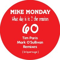 What Day Is It? Remixes — Mike Monday