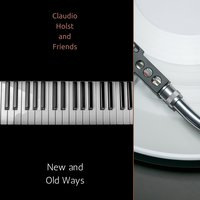 New and Old Ways — Claudio Holst And Friends