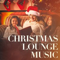 Christmas Lounge Music — Christmas Hits, Lounge Music Café, Chillout Lounge