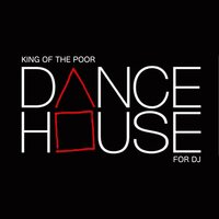 Dance House for Dj — King of The Poor