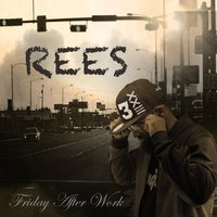 Friday After Work — Rees