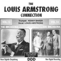 The Louis Armstrong Connection (Vol. 13+Vol. 14) — Kenny Baker feat. Louis Armstrong