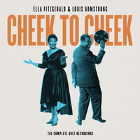 Cheek To Cheek: The Complete Duet Recordings — Ella Fitzgerald, Louis Armstrong