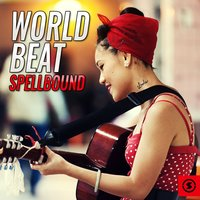 World Beat Spellbound — сборник