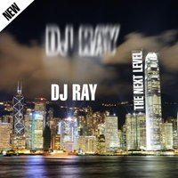 The Next Level — DJ Ray