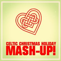 Celtic Christmas Holiday Mash-up! — Celtic Spirit, The Galway Christmas Singers, Christmas Favourites, Irving Berlin, Франц Грубер