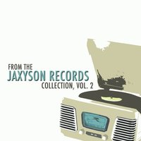 From the Jaxyson Records Collection, Vol. 2 — сборник