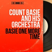 Basie One More Time — Count Basie & His Orchestra
