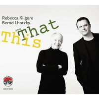 This And That — REBECCA KILGORE, Bernd Lhotzky