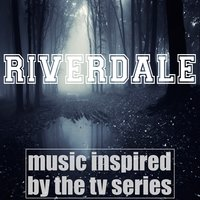 Riverdale: Music Inspired by the TV Series — сборник