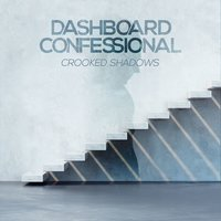 Crooked Shadows — Dashboard Confessional