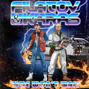 Filatov & Karas - Time Won't Wait