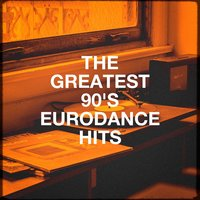 The Greatest 90's Eurodance Hits — Party Hit Kings, 90's Hit Makers, Top Eurodance 90