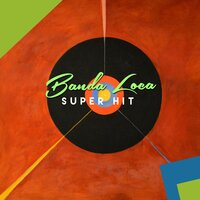 Super Hit — Banda Loca