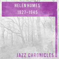Helen Humes: 1927-1945 — Helen Humes