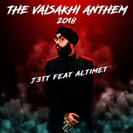 The Vaisakhi Anthem 2018 — Jett, Altimet