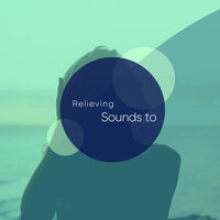 Relieving Sounds to Aid Sleep — Sleep Songs 101