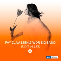Is Dit Alles — Fay Claassen, WDR Bigband
