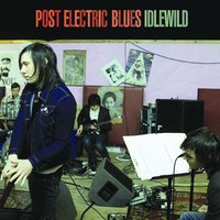 Post Electric Blues — Idlewild
