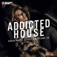 Addicted 2 House, Vol. 28 — сборник
