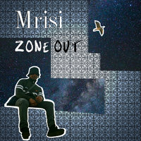 Zone Out — Mrisi