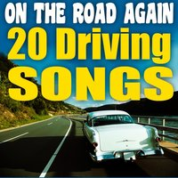 On the Road Again - 20 Driving Songs — Graham Blvd