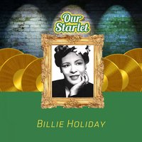 Our Starlet — Billie Holiday