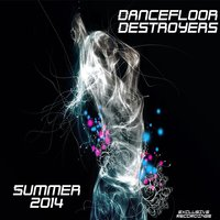 Dancefloor Destroyers Summer 2014 — сборник