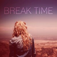 Break Time – Relax Yourself With New Age Music, Slow Music