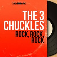 Rock, Rock, Rock — The 3 Chuckles, Marty Gold et son orchestre