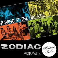 Zodiac Heritage Series, Vol. 4: Raving at the Galaxie — сборник