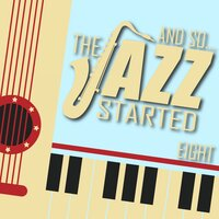 And So... The Jazz Started / Eight — сборник