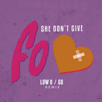 She Don't Give a Fo — Gd, Low D