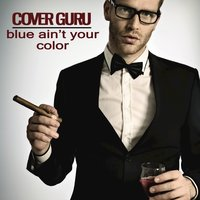 Blue Ain't Your Color - Single — Cover Guru