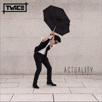 Actuality — Twice