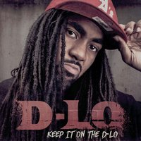 Keep It On The D-Lo — D-Lo