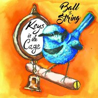 Keys in the Cage — Ball of String