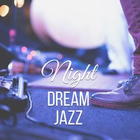 Night Dream Jazz — Music for Quiet Moments