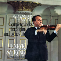 Mozart: Complete Works for Violin and Orchestra — Henryk Szeryng, New Philharmonia Orchestra, Sir Alexander Gibson