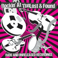Rockin' at The Lost & Found - Rare & Unreleased Recordings — сборник