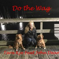 Do the Wag — John Dean, Tara Kye