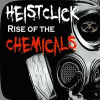 Rise Of The Chemicals - Single — Heistclick