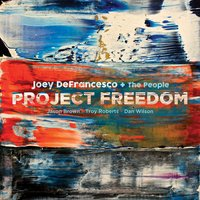 Project Freedom — Joey DeFrancesco
