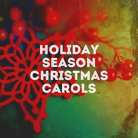 Holiday Season Christmas Carols — Christmas Hits, Christmas Carols, Traditional Christmas Song, Christmas Hits, Christmas Carols, Traditional Christmas Song, Irving Berlin