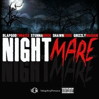 Nightmare — Stunna Rock, Shawn Cook, Blapsbythraxx, Grizzly Madam, Blapgod Thraxx