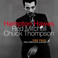 The Trio: The Complete Albums — Hampton Hawes, Red Mitchell, Chuck Thompson
