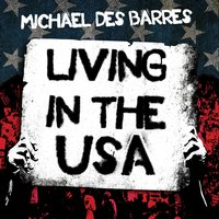 Living in the USA — Michael Des Barres