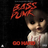 Go Hard — Bass Punk